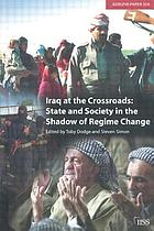 Iraq at the crossroads : state and society in the shadow of regime change