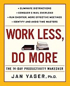 Work less, do more : the 14-day productivity makeover
