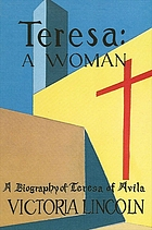 Teresa, a woman : a biography of Teresa of Avila