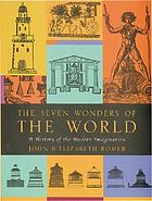 The Seven Wonders of the World : a history of the modern imagination