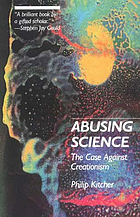 Abusing science : the case against creationism
