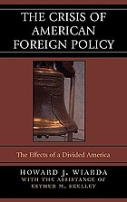 The crisis of American foreign policy : the effects of a divided America