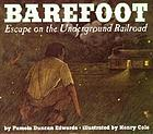Barefoot : escape on the Underground Railroad
