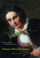 Woman behind the painter : the diaries of Rosalie, Mrs. James Clarke Hook