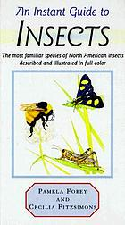An instant guide to insects : the most familiar species of North American insects described and illustrated in color
