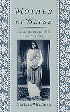 Mother of bliss åAnandamayåi Måa (1896-1982)