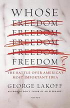 Whose freedom? : the battle over America's most important idea