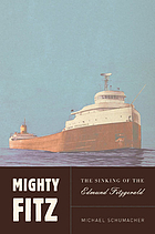 Mighty Fitz : the sinking of the Edmund Fitzgerald