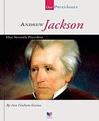 Andrew Jackson : our seventh president