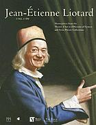 Jean-Étienne Liotard, 1702-1789 : masterpieces from the Musées d'art et d'histoire of Geneva and Swiss private collections