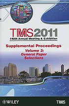 TMS 2011, 140th Annual Meeting & Exhibition, Supplemental proceedings