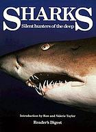 Sharks : silent hunters of the deep