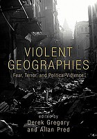 Violent geographies fear, terror, and political violence