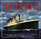 Titanic : an illustrated history
