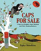 Caps for sale : a tale of a peddler, some monkeys, and their monkey businessCaps for sale