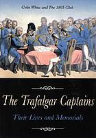 The Trafalgar captains : their lives and memorials