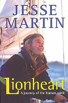 Lionheart a journey of the human spirit