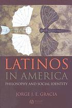 Latinos in America : philosophy and social identity