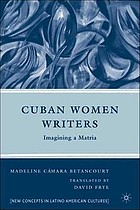 Cuban women writers : imagining a matria
