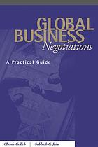 Global business negotiations : a practical guide