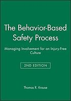 The behavior-based safety process : managing involvement for an injury-free culture