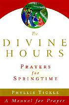 The divine hours : prayers for springtime : a manual for prayer