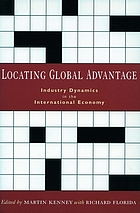 Locating global advantage industry dynamics in a globalizing economy