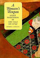 A woman's weapon spirit possession in the Tale of Genji