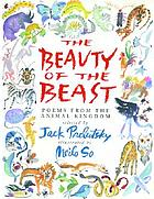 Beauty of the beast : poems from the animal kingdom