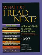 What do I read next?, 1997 : a reader's guide to current genre fiction