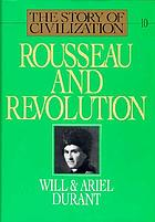 Rousseau and Revolution : a history of civilization in France, England, and Germany from 1756, and in the remainder of Europe from 1715 to 1789