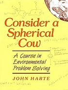 Consider a spherical cow : a course in environmental problem solving