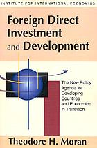 Foreign direct investment and development the new policy agenda for developing countries and economies in transition