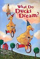 What do ducks dream?