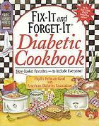 Fix-it and forget-it diabetic cookbook : slow cooker favorites -- to include everyone!