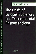 The crisis of European sciences and transcendental phenomenology; an introduction to phenomenological philosophy