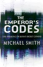 The emperor's codes : the breaking of Japan's secret ciphers