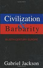 Civilization & barbarity in 20th-century Europe