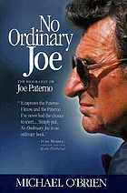 No ordinary Joe : the biography of Joe Paterno