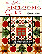 At home with Thimbleberries quilts : a collection of 25 country quilts and decorative accessories