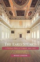 The early Stuarts : a political history of England, 1603-1642