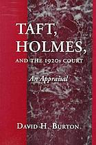 Taft, Holmes, and the 1920s court : an appraisal