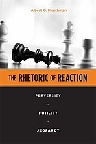 The rhetoric of reaction : perversity, futility, jeopardy