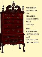 American furniture with related decorative arts, 1660-1830