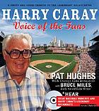 Harry Caray : voice of the fans