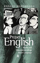 Proper English myths and misunderstandings about language