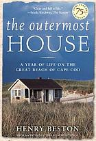 The outermost house : a year of life on the great beach of Cape Cod