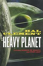 Heavy planet : the classic Mesklin stories