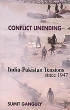 Conflict unending : India-Pakistan tensions since 1947