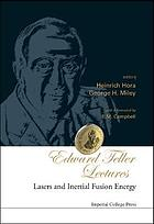 Edward Teller lectures lasers and inertial fusion energy